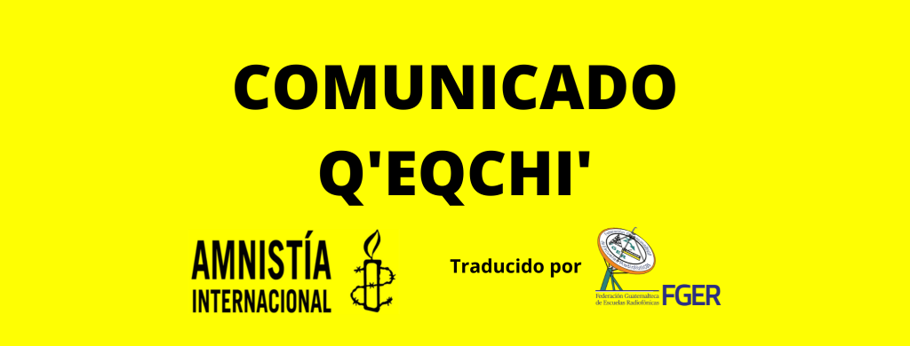 Watemaal: Amnistía Internacional naj ch'olob' naq Qawa' Bernardo Caal Xol preex xb'aan xk'a'uxl