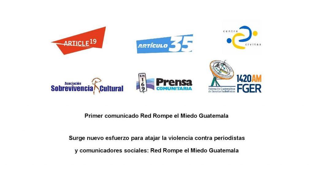 Surge nuevo esfuerzo para atajar la violencia contra periodistas y comunicadores sociales: Red Rompe el Miedo Guatemala