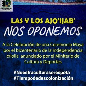 Llaman a Ajq'ijab' a no ser parte de celebración de bicentenario de independencia criolla